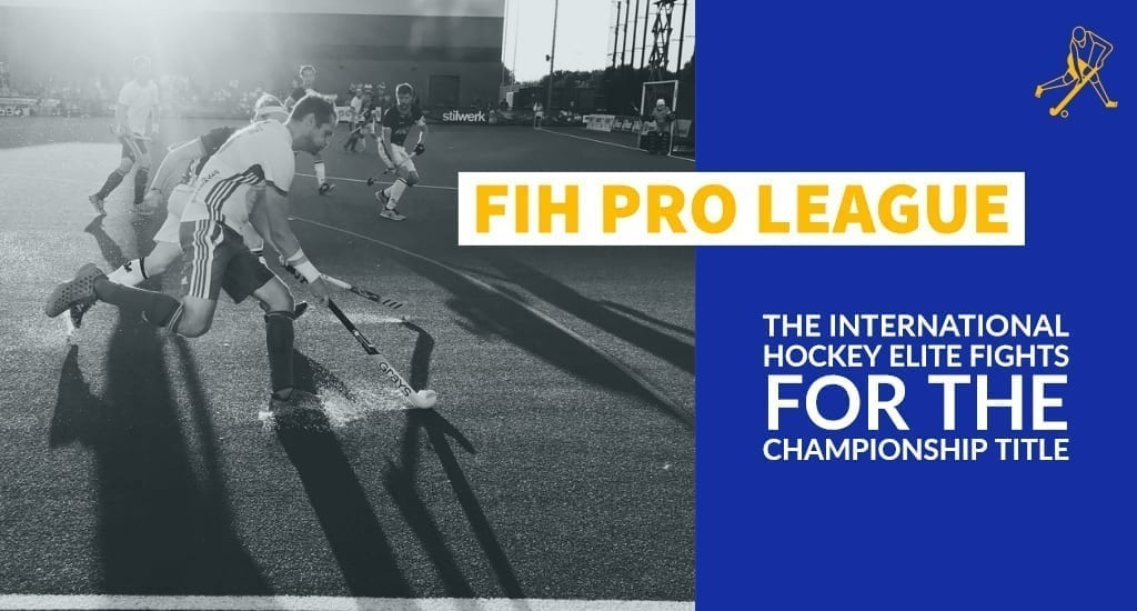 FIH Pro League – the international hockey elite fights for the championship title