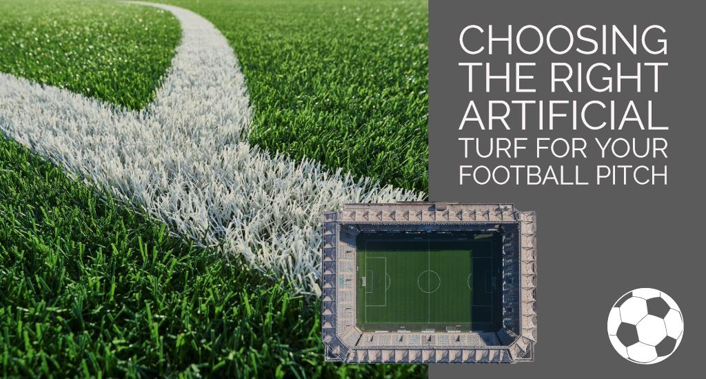 Choosing the right artificial turf for your football pitch