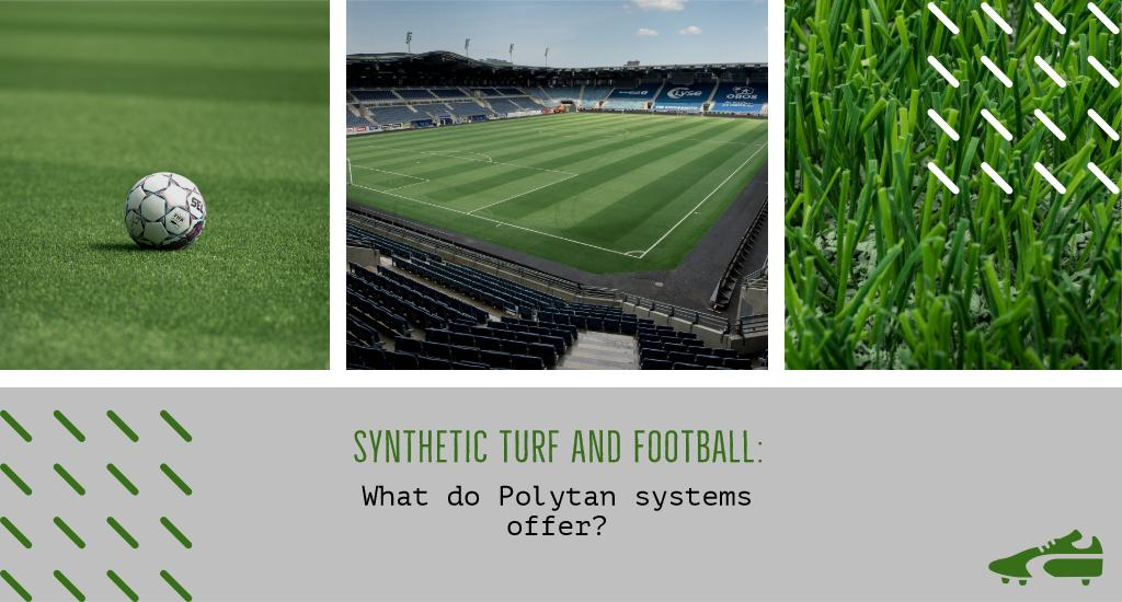 Synthetic turf and football: what do Polytan systems offer?