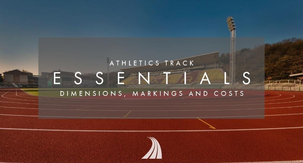 Athletics track essentials: Dimensions, markings and costs